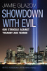 Showdown With Evil: Our Struggle Against Tyranny and Terror, by Jamie Glazov