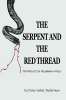 The Serpent and the Red Thread: The Definitive Biography of Evil, by Diane Weber Bederman